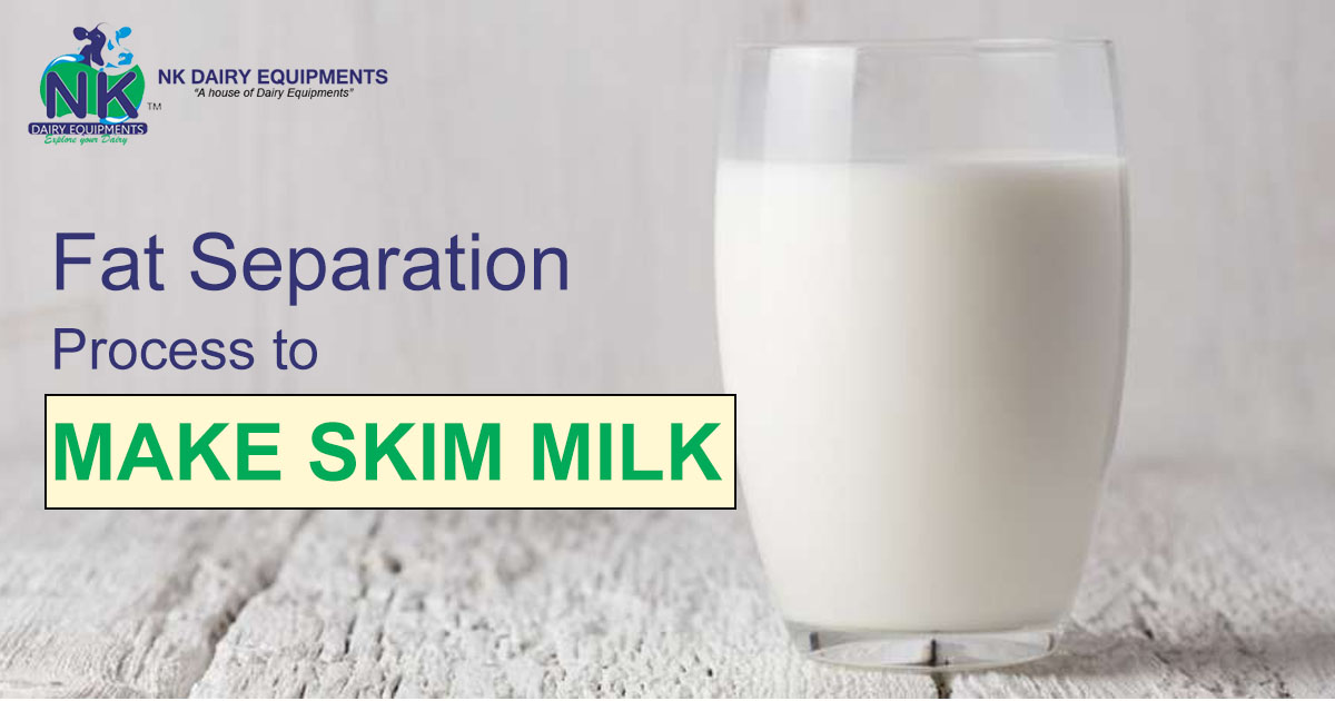 Fat Separation process to make skim milk