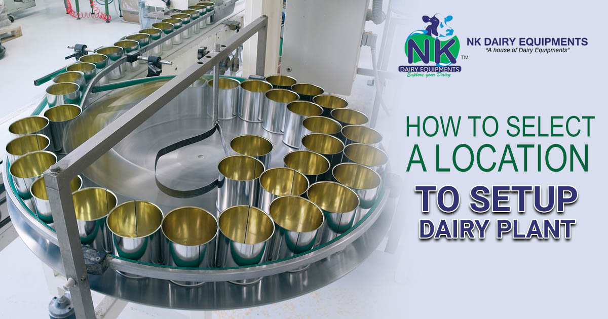 How to Select A Location to setup Dairy Plant
