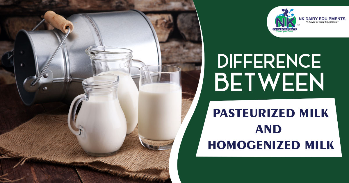 Difference between pasteurized MIlk and Homogenized Milk