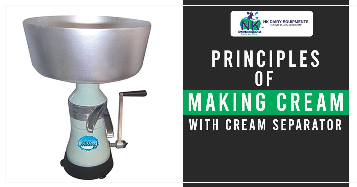 Principles of Making Cream with Cream Separator