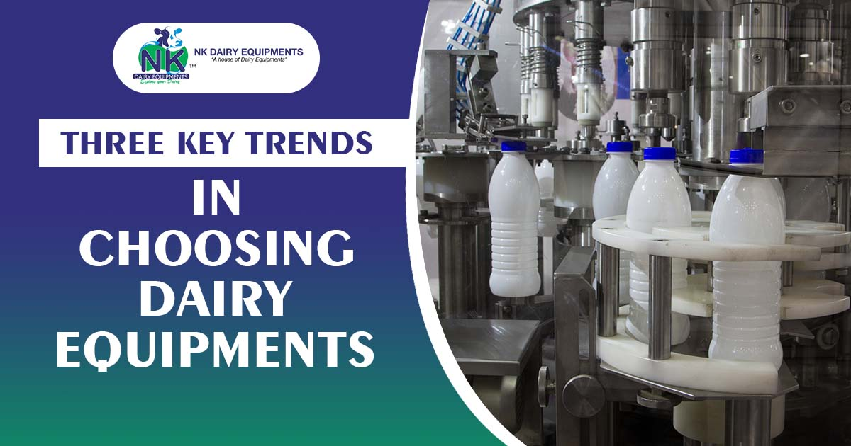 Three key trends in Choosing Dairy Equipments