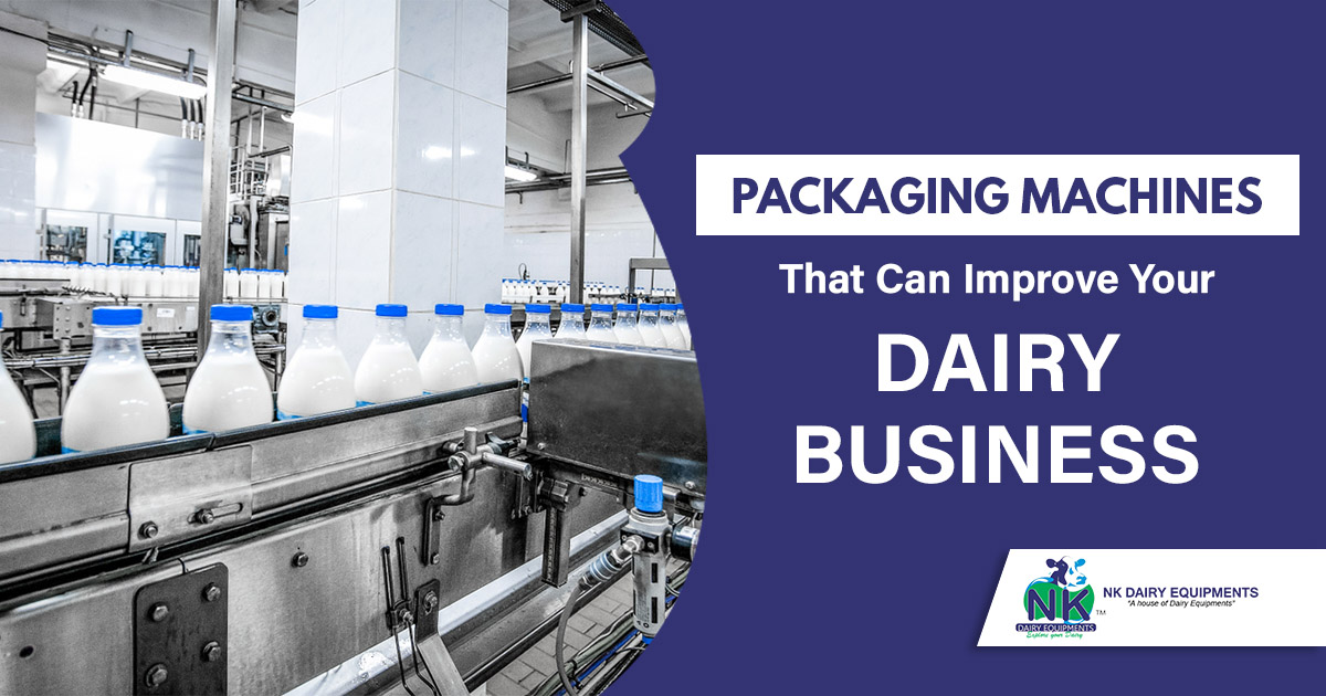 Packaging machines that can improve your dairy business