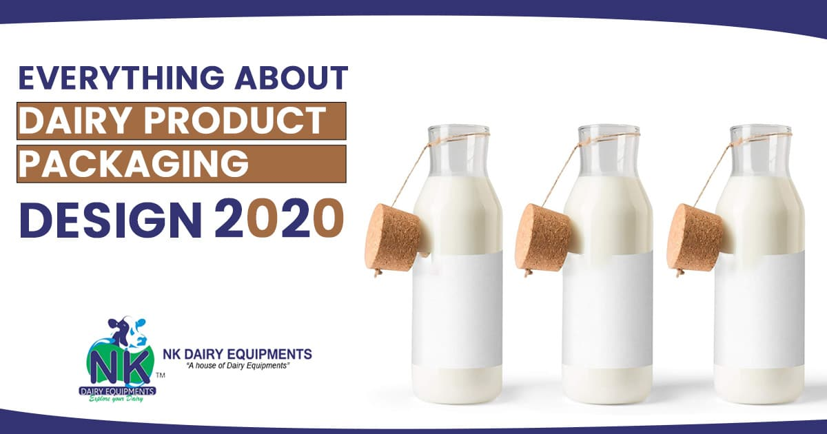 Everything you need to know about Dairy Product Packaging Design 2020