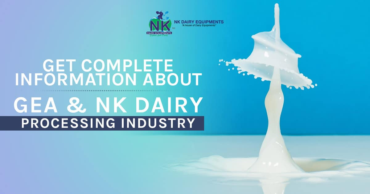 Get complete information about the GEA and NK Dairy Processing industry