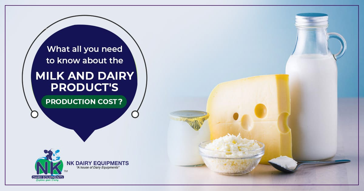 What all you need to know about the milk and dairy product's production costs