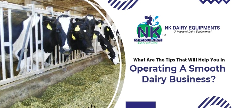 What-are-the-tips-that-will-help-you-in-operating-a-smooth-dairy-business