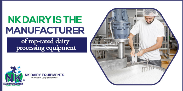 Nk dairy is the manufacturer of top-rated dairy processing equipment