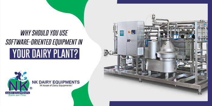 Why should you use software-oriented equipment in your dairy plant?